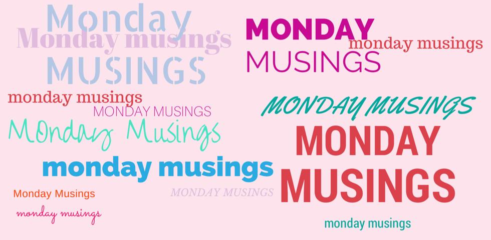 Monday musings (1)